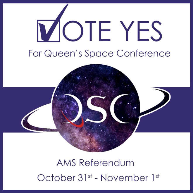 Vote Yes campaign for the Queen's Space Conference.