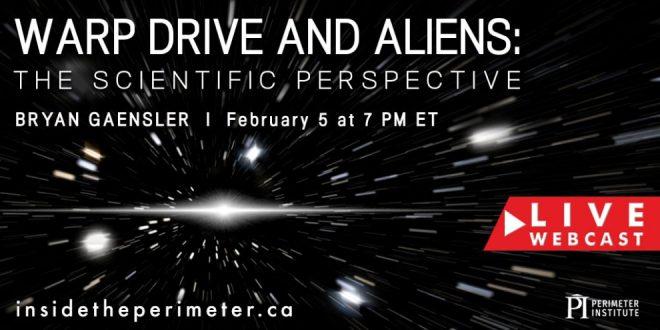 Warp Drive and Aliens - A Perimeter Institute Lecture