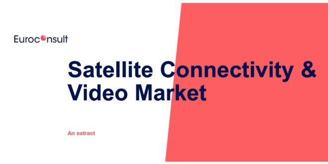 Euroconsult Satellite Connectivity and Video Market